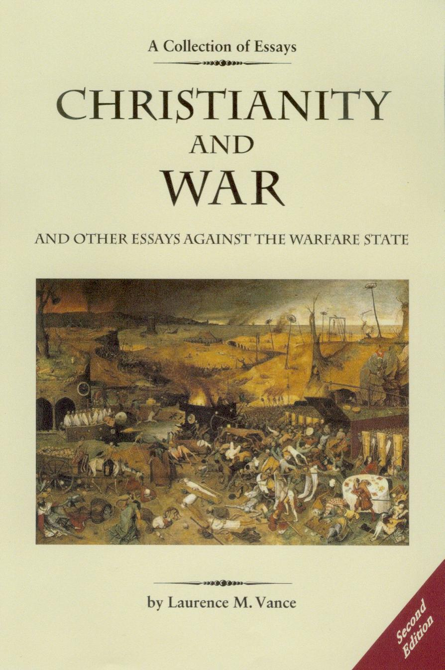 Christianity and War and Other Essays Against the Warfare State, 432 pages, paperback, $19.95
