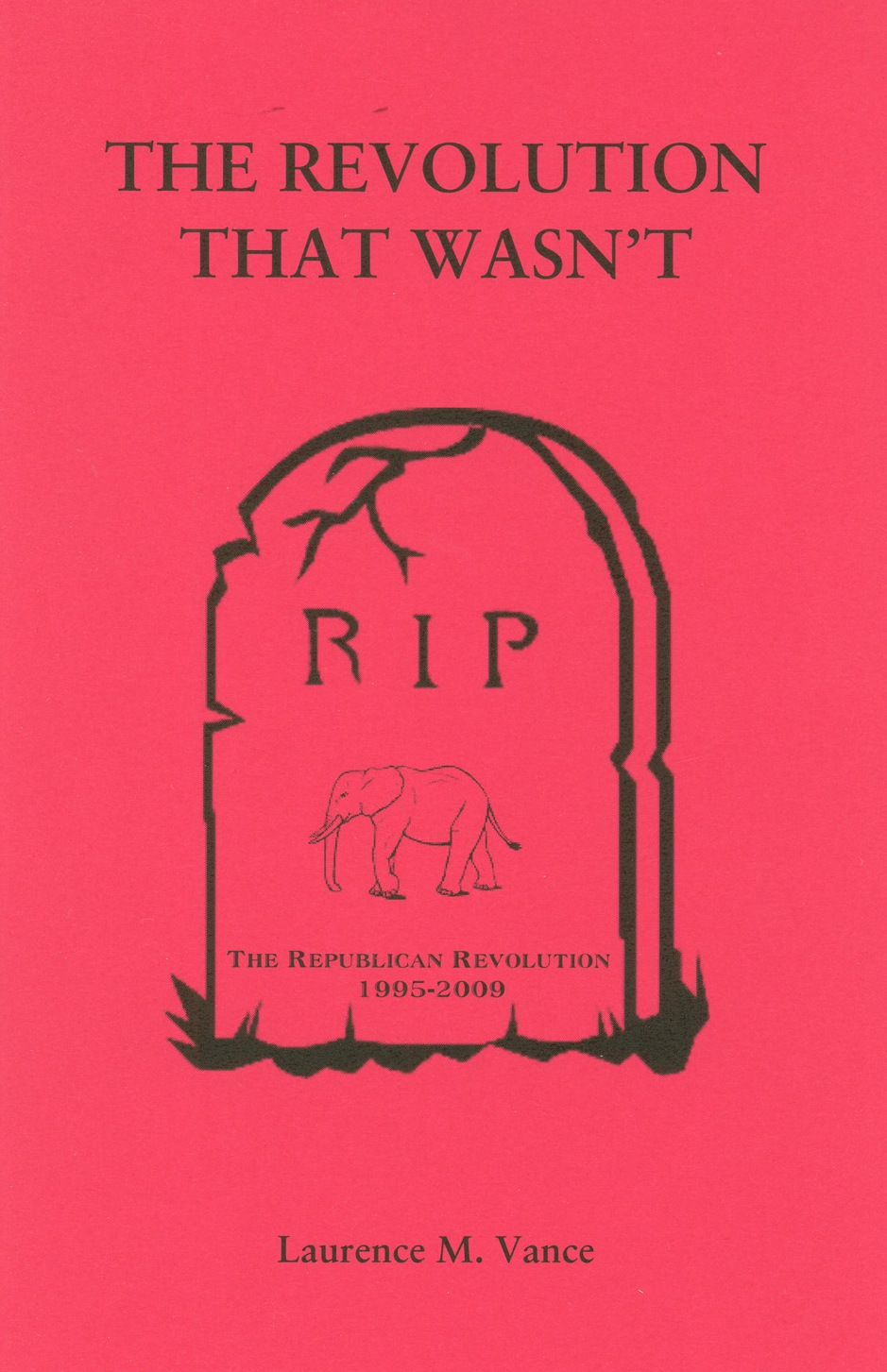 The Revolution that Wasn't, 36 pages, booklet, $5.95