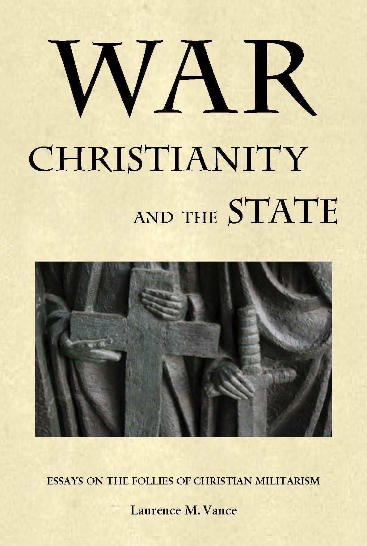 War, Christianity, and the State, 416 pages, paperback, $19.95